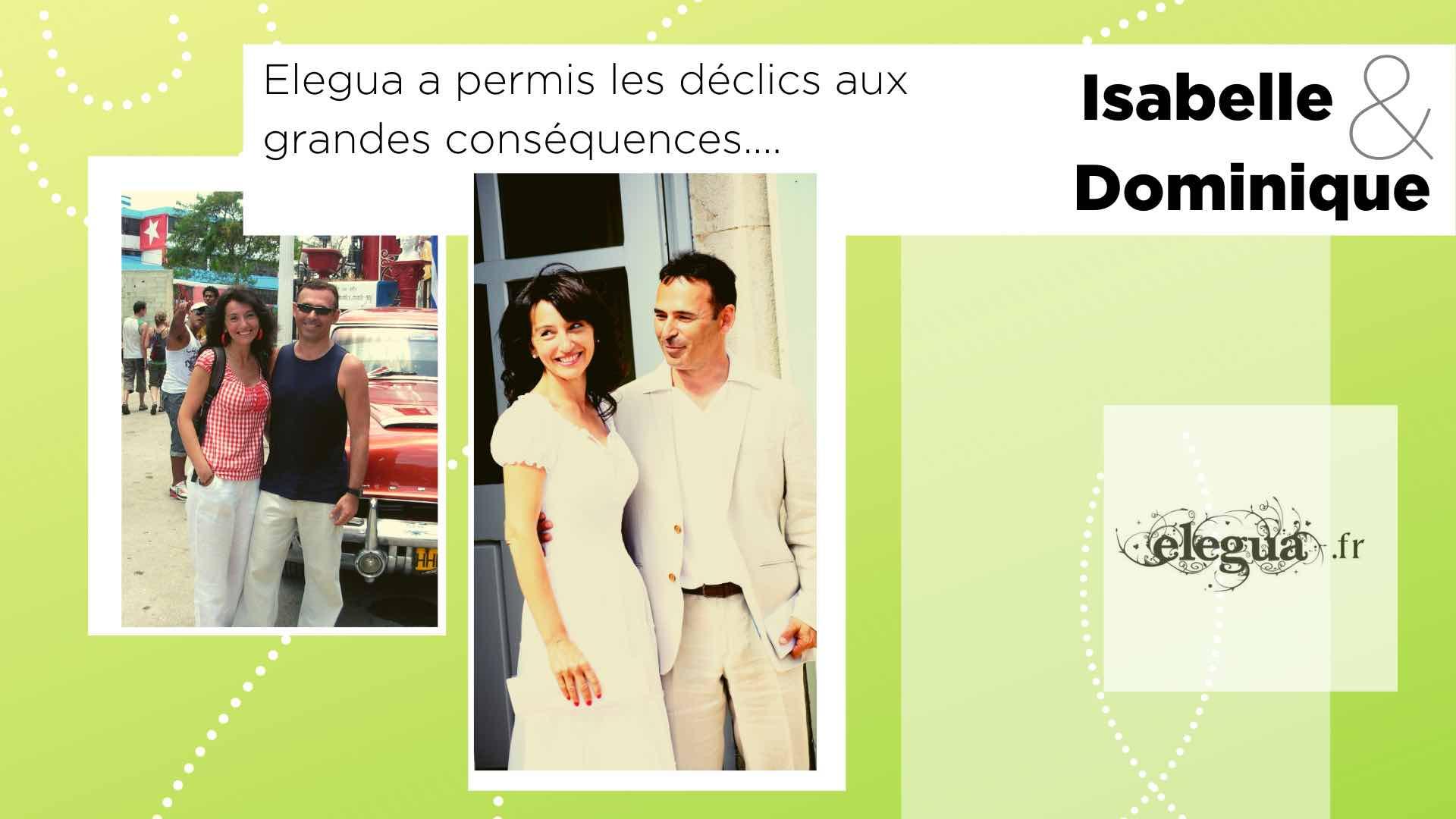 Ils ont rencontré l'amour chez Elegua : Dominique et Isabelle. Pour la Saint-Valentin 8 couples nous partagent leur histoire...