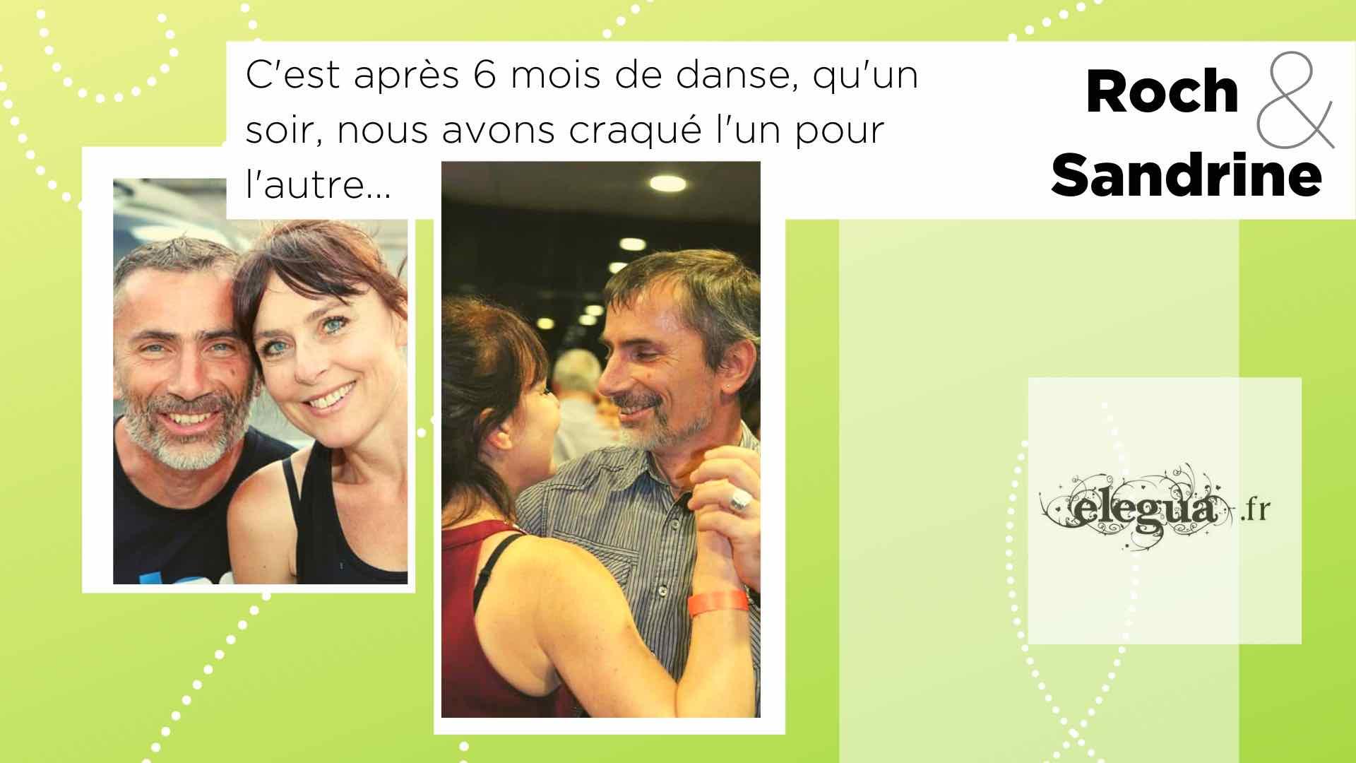 Ils ont rencontré l'amour chez Elegua Roch et Sandrine. Pour la Saint-Valentin 8 couples nous partagent leur histoire...